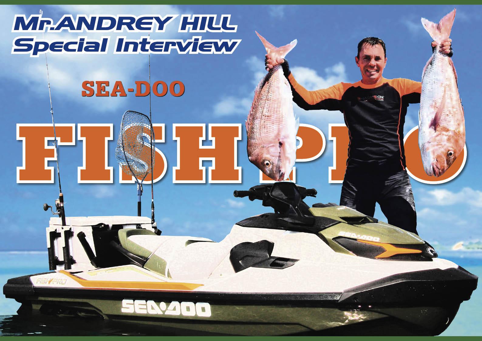 シードゥ FISH PRO(フィッシュプロ)「素朴な疑問、そこが知りたい」ニュージーランドの釣りのプロ・開発アンバサダー、アンドリュー・ヒル氏が語る ジェットスキー(水上バイク)