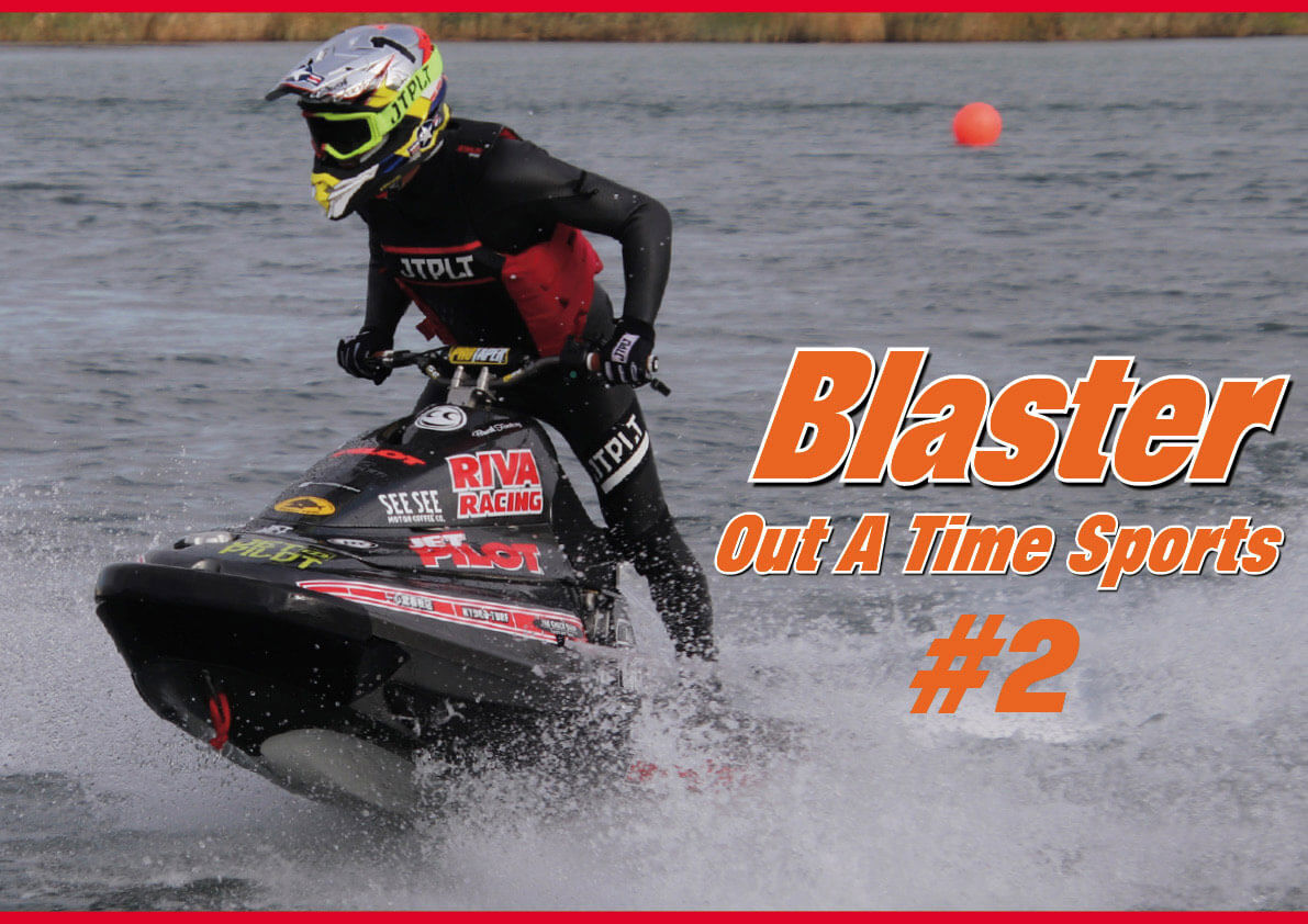 「Blaster」クラス ヴィンテージ ジェットスキーに乗れるイベント 「Out a Time Sports」#2 伝説の名機でスラローム&タイムアタック  (水上バイク)